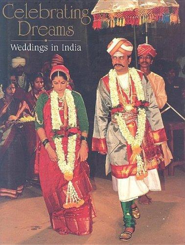 Celebrating Dreams : Weddings in India