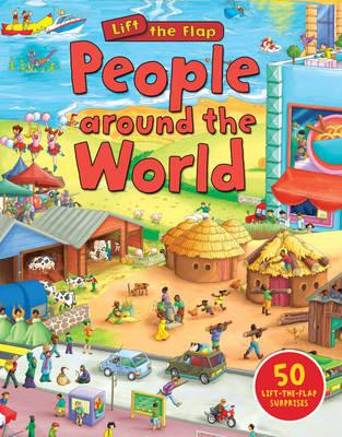 People Around the World. (Lift the Flap)