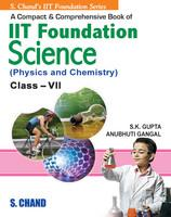 A Compact And Comprenensive Book Of IIT Foundation Science For Class VII