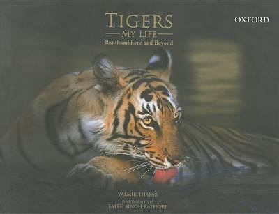 Tigers My Life: Ranthambhore and Beyond