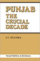 Punjab : The Crucial Decade
