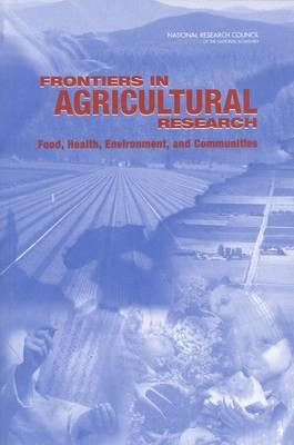 Frontiers in Agricultural Research: Food, Health, Environment, and Communities