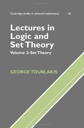 Lectures in Logic and Set Theory, Volume 2: Set Theory (Cambridge Studies in Advanced Mathematics)