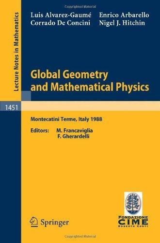 Global Geometry and Mathematical Physics: Lectures Given at the 2nd Session of the Centro Internazionale Matematico Estivo (C.I.M.E.) Held at Montecat