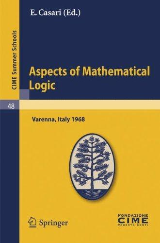 Aspects of Mathematical Logic: Lectures Given at a Summer School of the Centro Internazionale Matematico Estivo (C.I.M.E.) Held in Varenna (Como), It