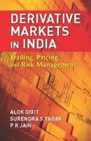 Derivative Markets in India: Trading, Pricing, and Risk Management