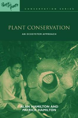 People & Plants Cons Ser 10 vols: Plant Conservation: An Ecosystem Approach (People and Plants International Conservation) (Volume 10)