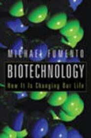 Biotechnology: How it is Changing Our Life