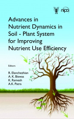 Advances in Nutrient Dynamics in Soil-Plant Systems for Improving Nutrient use Efficiency
