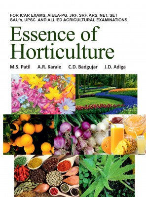 Essence of Horticulture: (Student Edition For ICAR Exams,AIEEA-PG,JRF,SRF,ARS,NET,SET,SAU's,UPSC and Allied Agricultural Examinations)