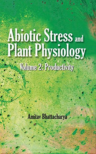 Abiotic Stress and Plant Physiology: Vol.02: Productivity