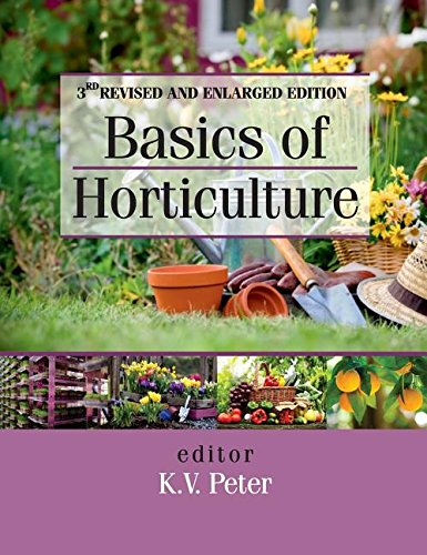 Basics of Horticulture: 3rd Revised and Expanded Edition (As per Revised ICAR Syllabus)