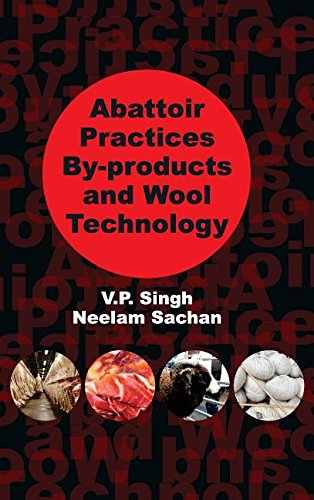 Abattoir Practices, By-Products and Wool Technology