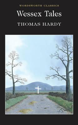 Wessex Tales (Wordsworth Classics)