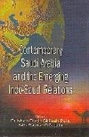 CONTEMPORARY SAUDI ARABIA AND THE EMERGING INDO-SAUDI RELATIONS :