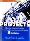 PROJECTS: Planning, Analysis, Selection, Financing, Implementation and Review, 6/e