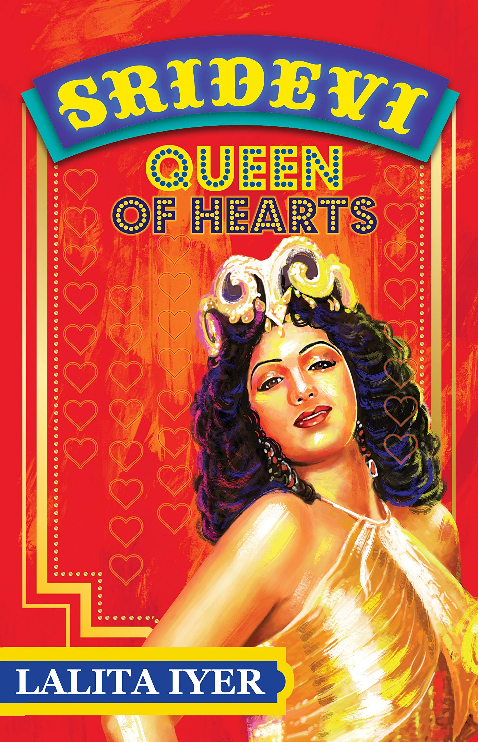 Sridevi : Queen of Hearts