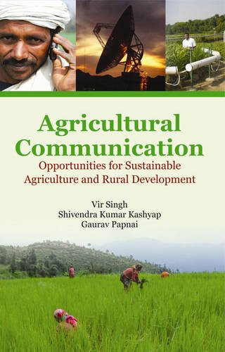 Agricultural Communication: Opportunities for Sustainable Agriculture and Rural Development