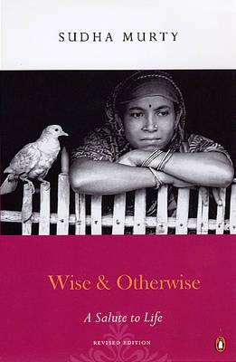 Wise and Otherwise - A Salute to life