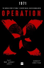 Operation X: The Untold Story of India's Covert Naval War in Bangladesh