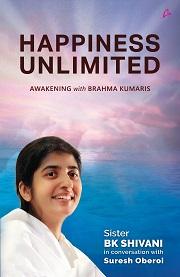 Happiness Unlimited - Awakening With Brahma Kumaris