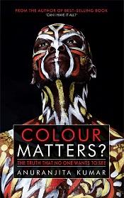Colour Matters ?
