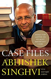 CASE FILES : Indias top lawyer on his most important cases