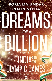Dreams of a Billion: India and the Olympic Games - India and the Olympic Games