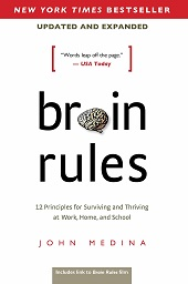 Brain Rules - 12 Principles for Surviving and Thriving at Work, Home, and School
