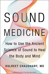 Sound Medicine : How to Use the Ancient Science of Sound to Heal the Body and Mind