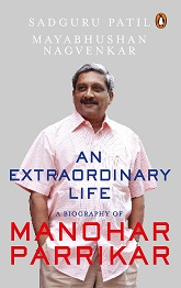 An Extraordinary Life - A Biography of Manohar Parrikar