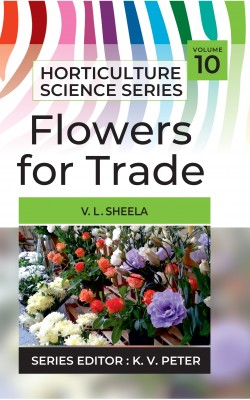 Flowers For Trade: Vol.10. Horticulture Science Series