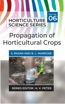 Propagation Of Horticultural Crops: Vol.06. Horticulture Science Series
