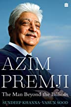 Azim Premji: The Man Beyond the Billions