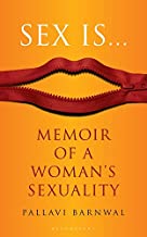 Sex Is Memoir on a Women's Sexuality