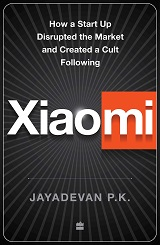 Xiaomi: How a Startup Disrupted the Market and Created a Cult Following
