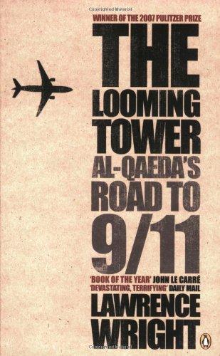 The Looming Tower: Al-Qaeda's Road to 9