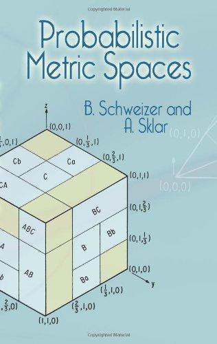 Probabilistic Metric Spaces (Dover Books on Mathematics)