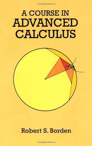 A Course in Advanced Calculus (Dover Books on Mathematics)