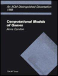 Computational Models of Games (ACM Distinguished Dissertation)