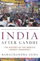 India After Gandhi: The History Of The World's Largest Democracy Reprinted Edition