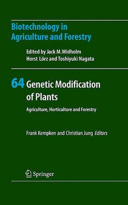Genetic Modification of Plants: Agriculture, Horticulture and Forestry (Biotechnology in Agriculture and Forestry)