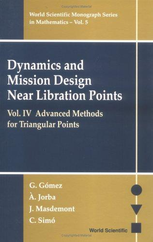 Dynamics and Mission Design Near Libration Points, Vol. IV: Advanced Methods for Triangular Points