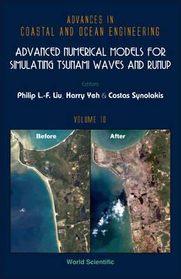 Advanced Numerical Models For Simulating Tsunami Waves And Runup (Advances in Coastal & Ocean Engineering)