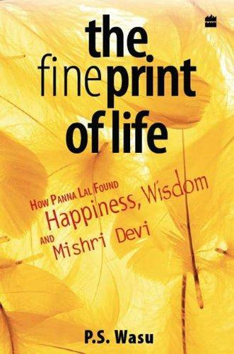 The Fine Print of Life: How Panna Lal Found Happiness, Wisdom and Mishri Devi