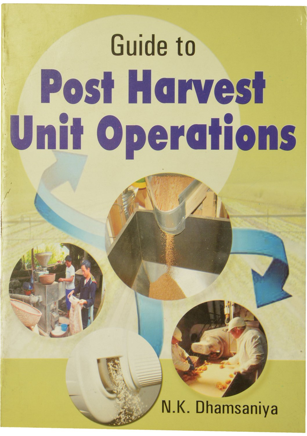 Guide to Post Harvest Unit Operations