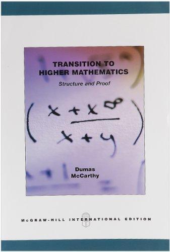 Transition to Higher Mathematics: Structure and Proof. Bob Dumas, John McCarthy [Bob Dumas]