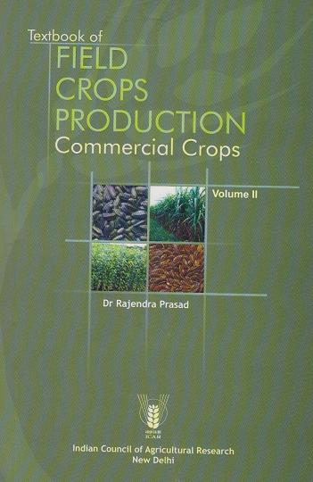 Textbook of Field Crops Production : Commercial Crops Vol. II