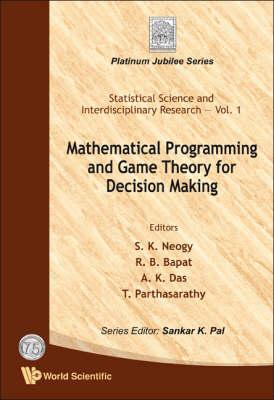 Mathematical Programming And Game Theory For Decision Making (Statistical Science and Interdisciplinary Research)