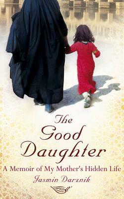 Good Daughter: A Memoir of My Mother's Hidden Life